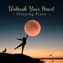 Relax α Wave Unleash Your Heart - Sleeping Piano