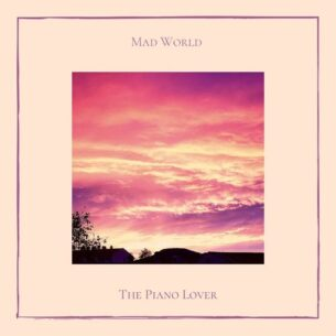 The Piano Lover Mad World