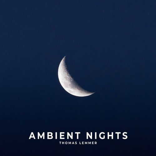 Thomas Lemmer Ambient Nights