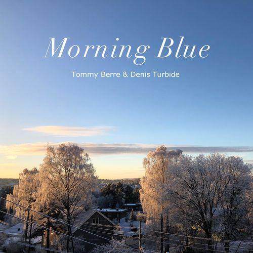 Tommy Berre Morning Blue