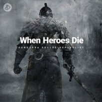 When Heroes Die (Playlist)