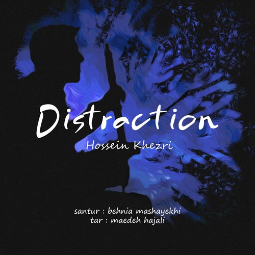 Hossein Khezri - Distraction