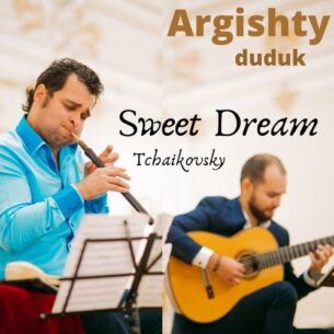 Argishty Duduk: Sweet Dream