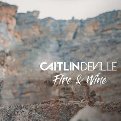 Caitlin De Ville Fire & Wine
