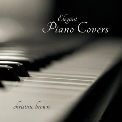 Christine Brown Elegant Piano Covers
