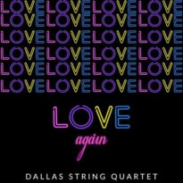 Dallas String Quartet Love Again