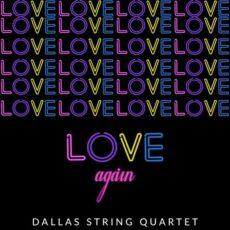 Dallas String Quartet Love Again