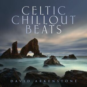 David Arkenstone Celtic Chillout Beats