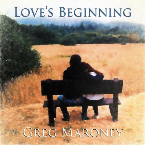 Greg Maroney Love's Beginning