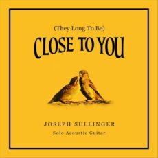 Joseph Sullinger (They Long to Be) Close to You