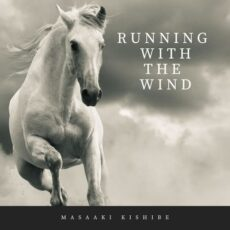 Masaaki Kishibe Running with the Wind