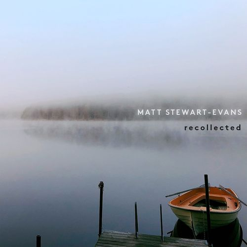 Matt Stewart-Evans Recollected
