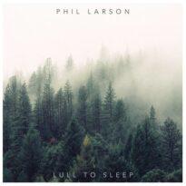 Phil Larson Lull to Sleep