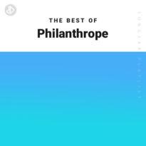 The Best Of Philanthrope (Playlist)