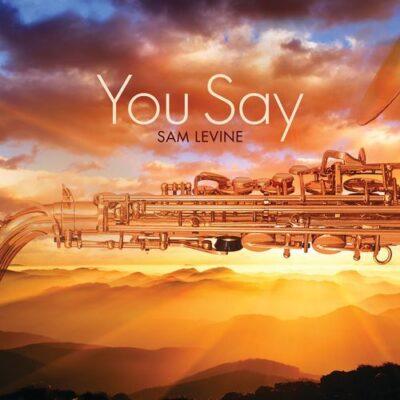 Sam Levine You Say