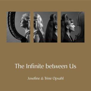 Trine Opsahl Josefine Opsahl The Infinite Between Us