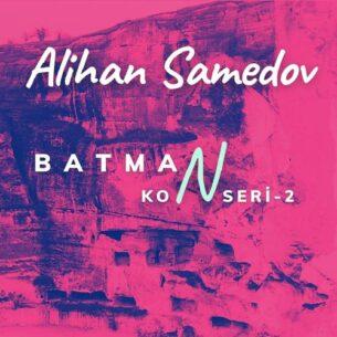 Alihan Samedov Batman konseri-2