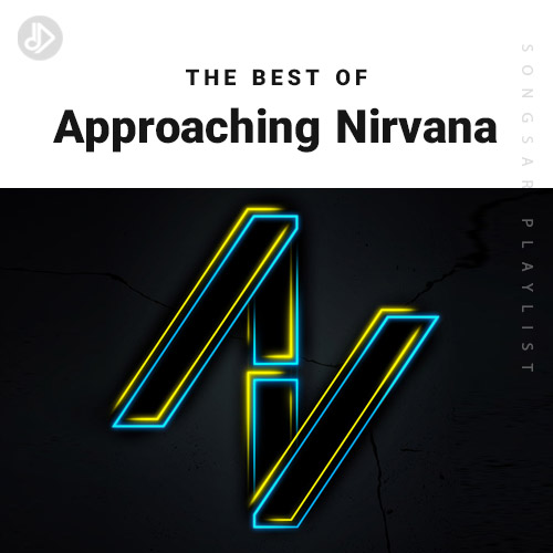 The Best Of Approaching Nirvana (Playlist)