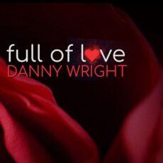 Danny Wright Full of Love