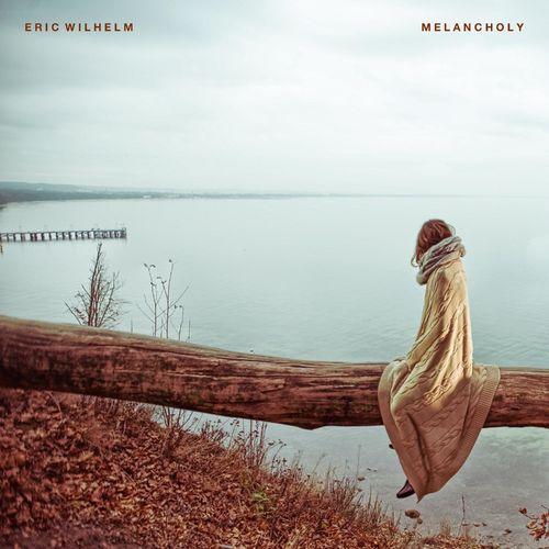 Eric Wilhelm Melancholy
