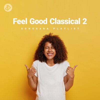 Feel Good Classical 2 (Playlist)
