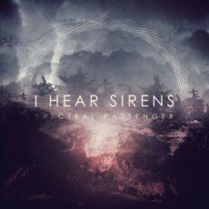 I Hear Sirens Spectral Passenger
