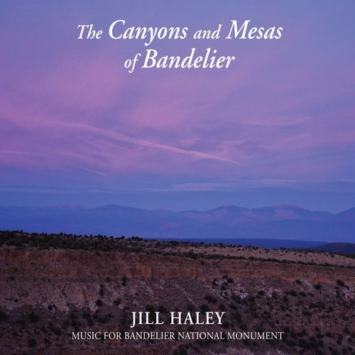 Jill Haley The Canyons and Mesas of Bandelier