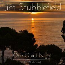 Jim Stubblefield One Quiet Night (2021 Version)