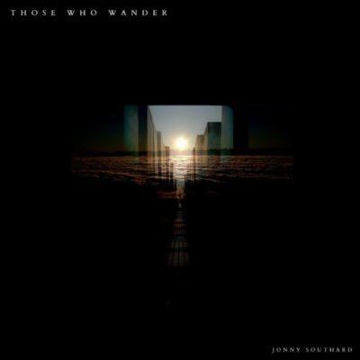 Jonny Southard Those Who Wander