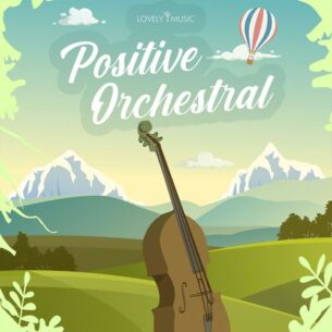 Lovely Music Library Positive Orchestral