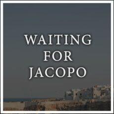 Maneli Jamal Waiting for Jacopo