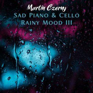 Martin Czerny Sad Piano & Cello III (Rainy Mood)