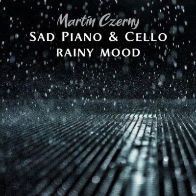 آلبوم پیانو و ویولنسل غمگین (Sad Piano & Cello) با حس و حال روز بارونی از مارتین چرنی (Martin Czerny)