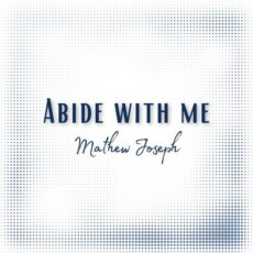 Mathew Joseph Abide With Me