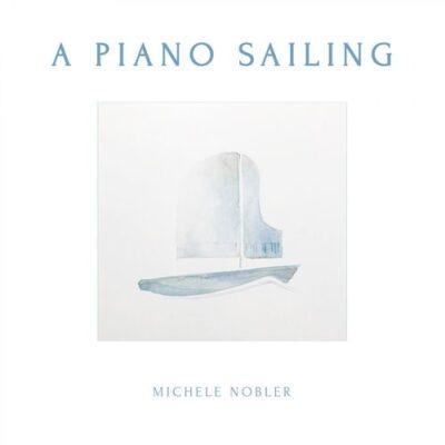 Michele Nobler A Piano Sailing