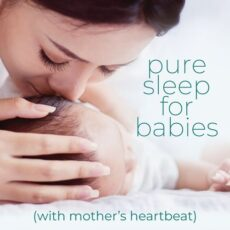 Pure Sleep For Babies: With Mother's Heartbeat