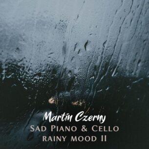 Sad Piano & Cello II (Rainy Mood)