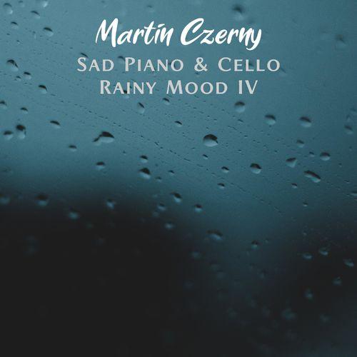 Sad Piano & Cello IV (Rainy Mood)