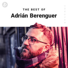 The Best Of Adrián Berenguer (Playlist)