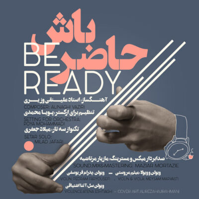 Alinaghi Vaziri, Milad Jafari,Pouya Mohammadi - Be Ready