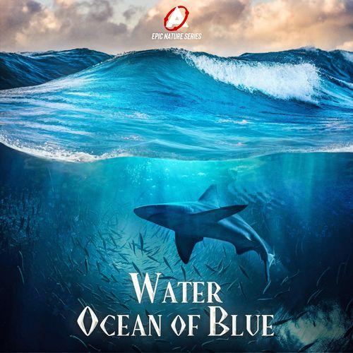 Atom Music Audio Epic Nature Series: Water (Ocean of Blue)