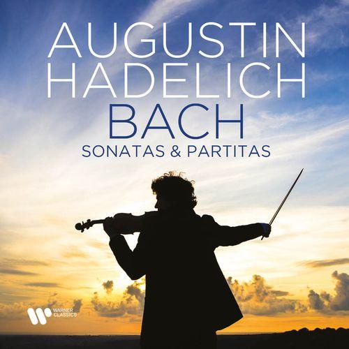 Augustin Hadelich Bach: Sonatas & Partitas