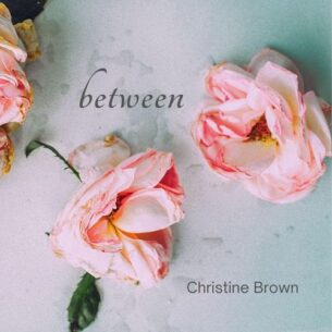 Christine Brown Between