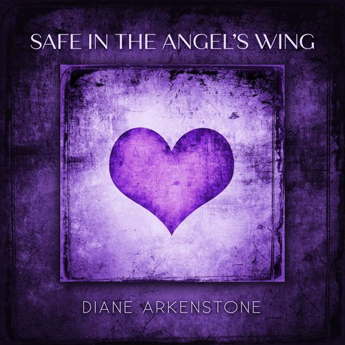Diane Arkenstone Safe in the Angel's Wing