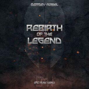 Epic Music World Rebirth of the Legend