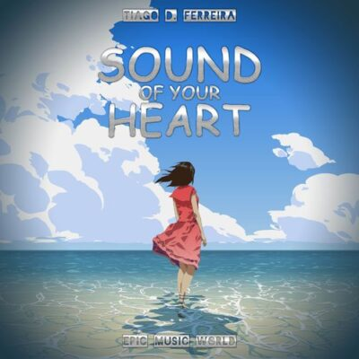 Epic Music World Sound of Your Heart