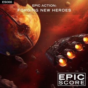 Epic Score Epic Action: Forging New Heroes