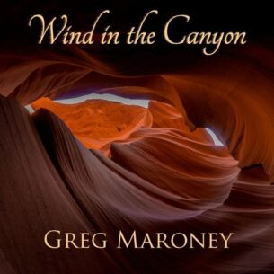 Greg Maroney Wind in the Canyon