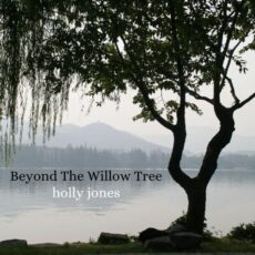 Holly Jones Beyond The Willow Tree