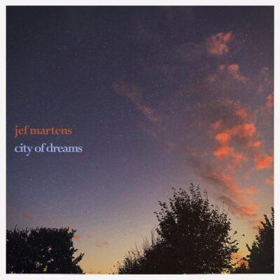 Jef Martens City Of Dreams